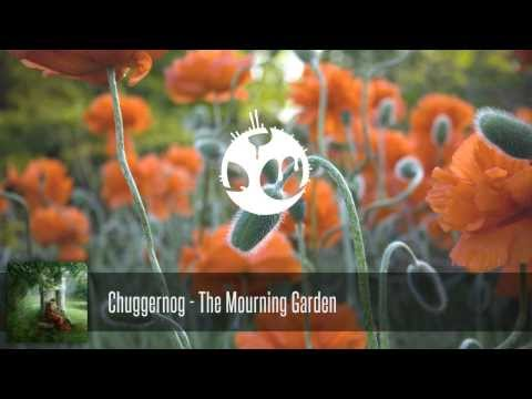 Chuggernog - The Mourning Garden