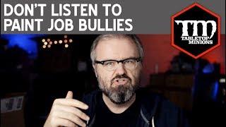 Don't Listen to Paint Job Bullies