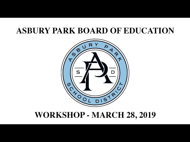 Asbury Park Board of Education - Workshop - March 28, 2019