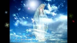 Lạy Mẹ xin yên ủi - Diệu Hiền ft Quang Thắng [Thánh ca]