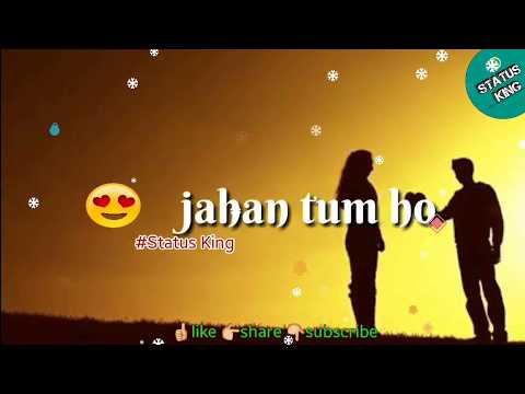 Jahan tum ho ||30sec whatsapp status ||