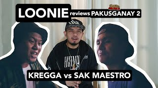 LOONIE | BREAK IT DOWN: Rap Battle Review E154 | PAKUSGANAY 2: KREGGA vs SAK MAESTRO