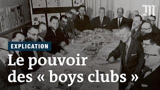 Le pouvoir discret des « boys clubs »
