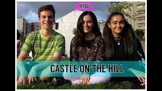 CASTLE ON THE HILL- Ed Sheeran | MTBU (VIDEOCLIPE)