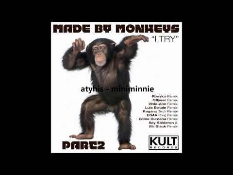 Made By Monkeys - I Try (Luis Botale House Remix Made By Monkeys re-edit) I Try - Part 2 of 3
