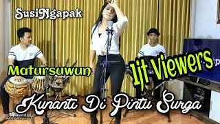 Download SUSI NGAPAK - KUNANTI DI PINTU SURGA ( Live Cover Bareng oQinawa )