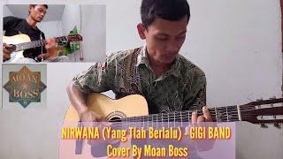 NIRWANA (YANG TLAH BERLALU) - GIGI BAND ( COVER BY MOAN BOSS )