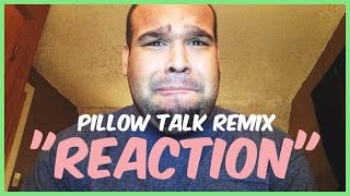 "ZAYN - PILLOWTALK (REMIX) FT. LIL WAYNE ""REACTION"""