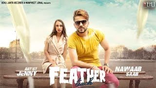 Feather Touch ( Full ) Nawaab Saab | Latest Punjabi Songs 2017 | Vehli Janta Records