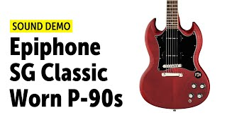 Epiphone SG Classic Worn P-90s - Sound Demo (no talking)