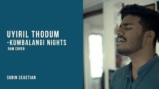 Uyiril thodum - Kumbalangi nights | Subin Sebastian | Raw cover | Vertical Video