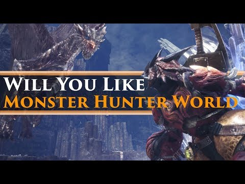 Would you like Monster Hunter World? (Should you buy it?)