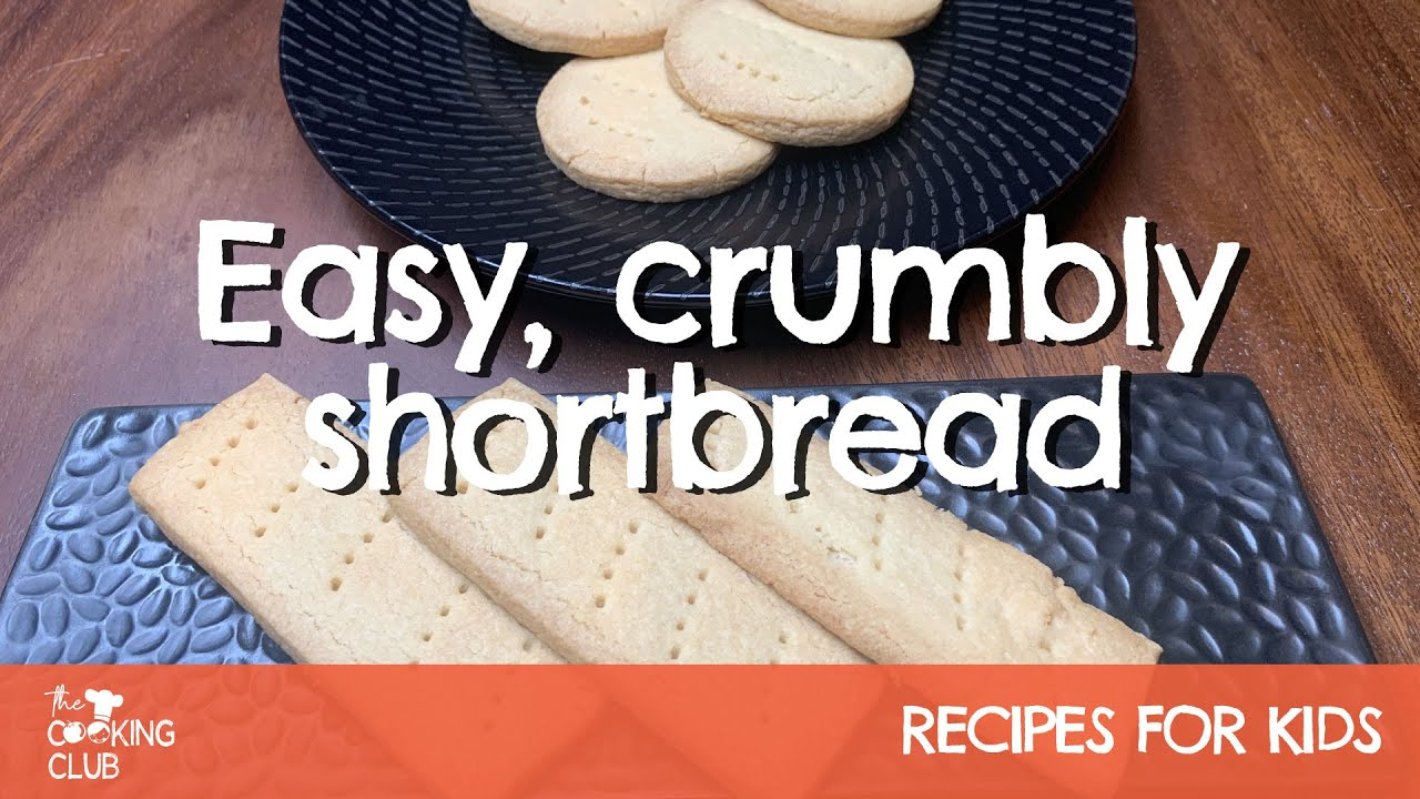 Easy Crumbly Shortbread Recipe Recipes For Kids The Cooking Club Youtube