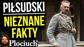 Józef Piłsudski - Historia Prawdziwa - Życiorys - Nieznane Fakty - Plociuch
