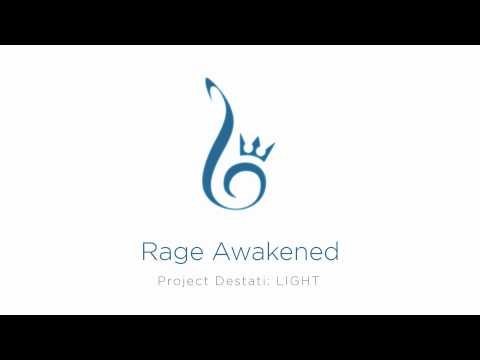 21. Rage Awakened (Project Destati: LIGHT)