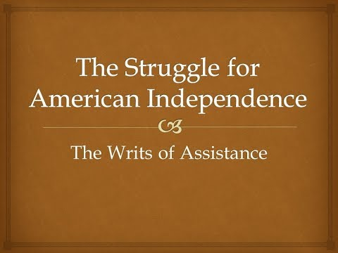 The Struggle for American Independence - The Writs of Assistance