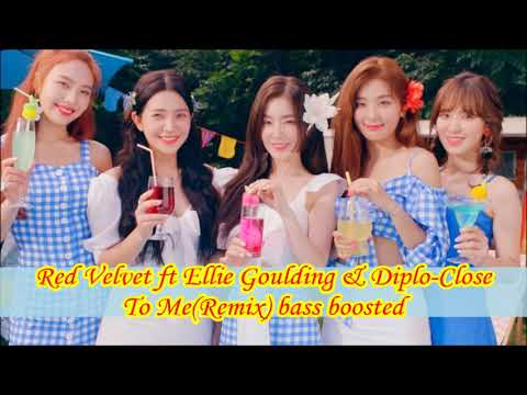 Red Velvet Ft Ellie Goulding & Diplo-Close To Me(Remix) Bass Boosted