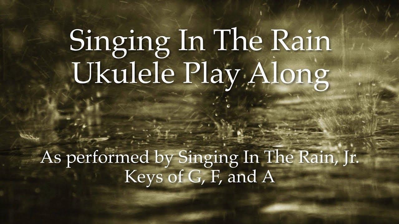 Singing in the rain ukulele play along youtube hexwebz Image collections