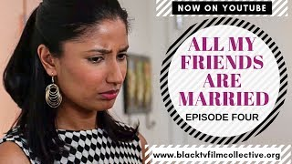 All My Friends Are Married: Episode 4