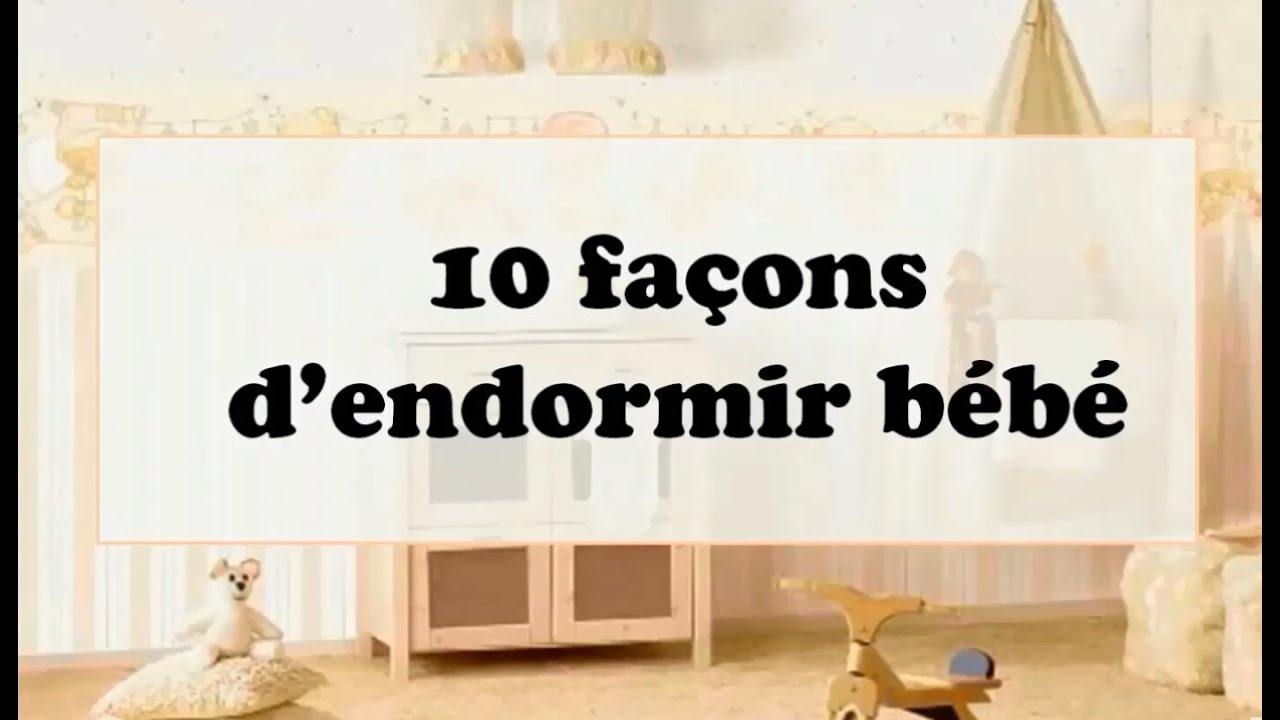 10 fa ons d 39 endormir b b comment faire dormir b b mon avis mon exp rience youtube. Black Bedroom Furniture Sets. Home Design Ideas
