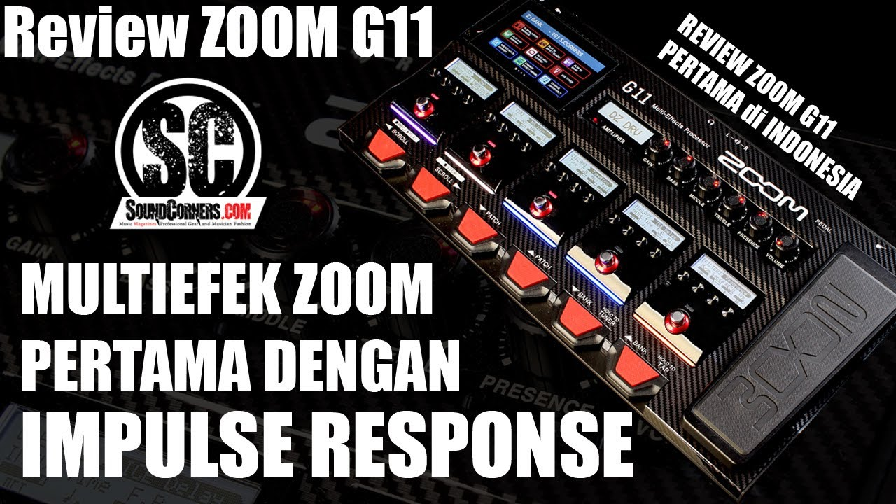 REVIEW ZOOM G11 : MULTIEFEK ZOOM PERTAMA DENGAN IMPULSE RESPONE