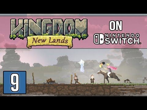 ON TO NEWER LANDS - Kingdom: New Lands Gameplay on Nintendo Switch - Part 9