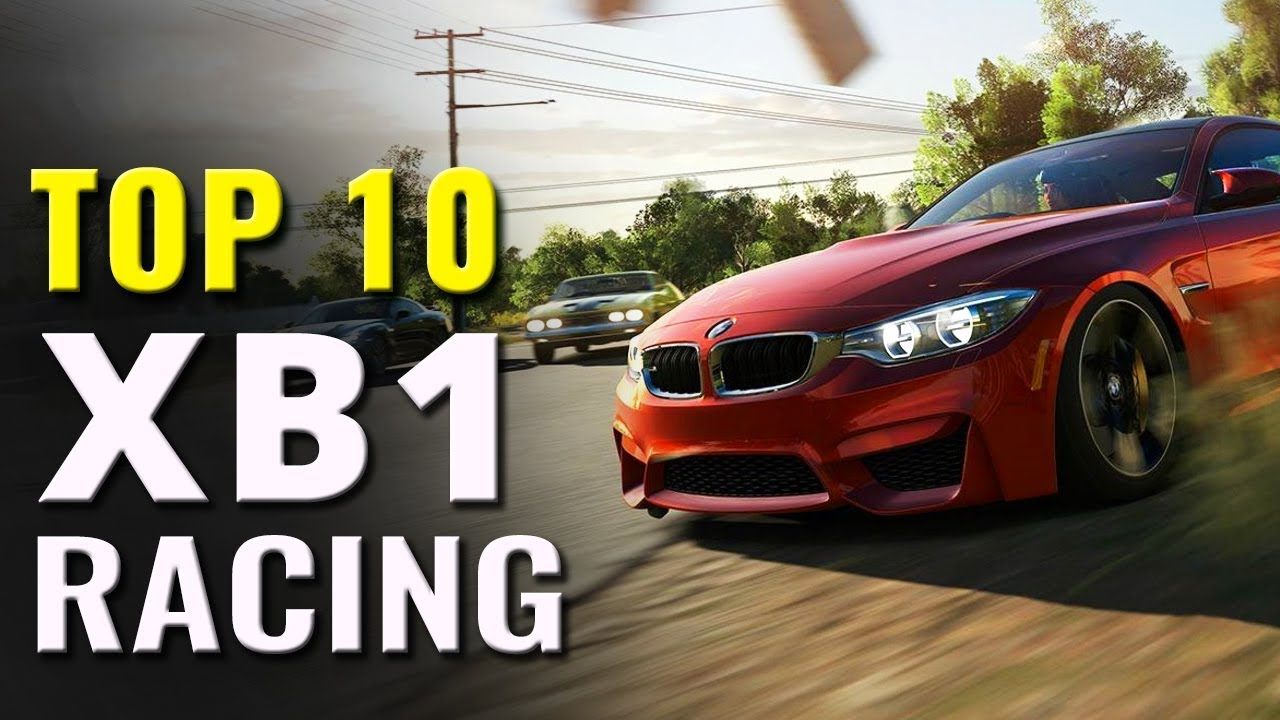 Top 10 Xbox One Racing Games Of All Time Youtube