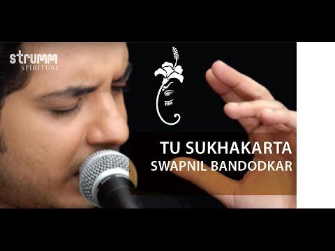 Tu Sukhakarta I Swapnil Bandodkar I Marathi Devotional song
