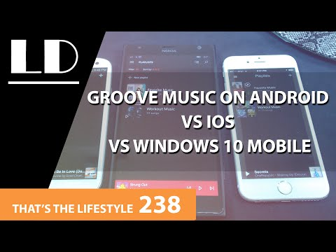 Groove Music on Android vs iOS vs Windows 10 Mobile | TTL 238