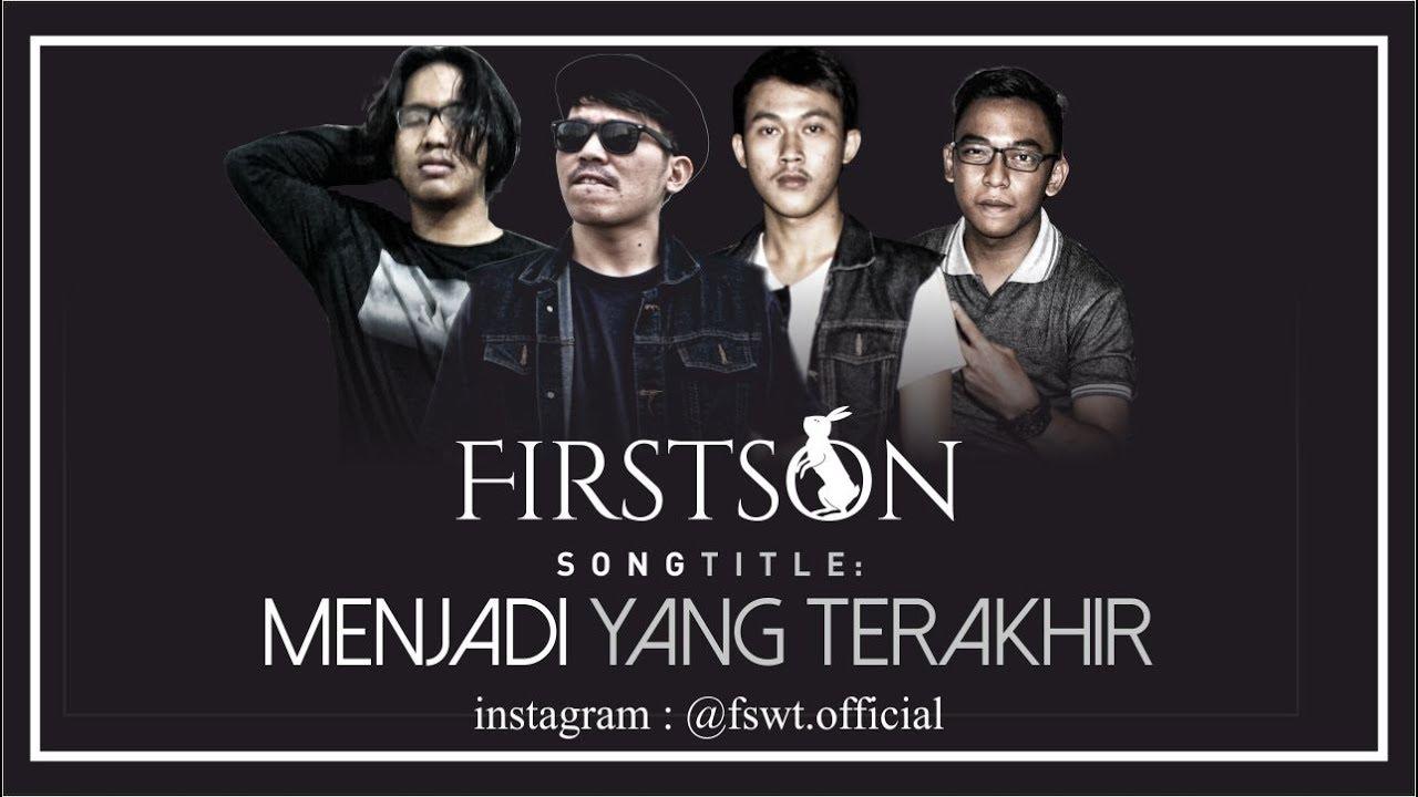 Download FIRSTSON Ft.Regina Tasya - Menjadi Yang Terakhir ( Official Lyric Video #FSWT )