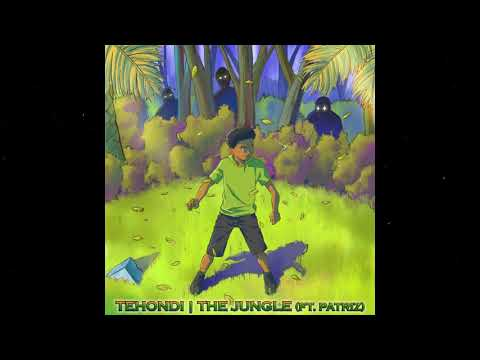 Tehondi - The Jungle (Ft. Patriz)