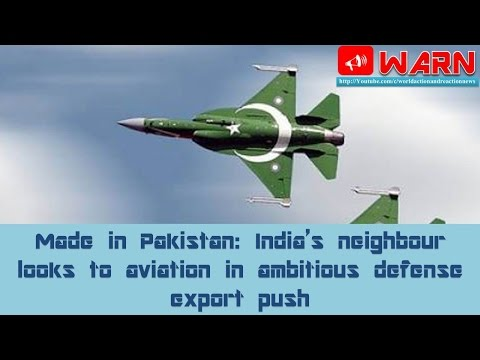 Made in Pakistan: India's neighbour looks to aviation in ambitious defense export push