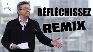 MÉLENCHON - Réfléchissez (REMIX POLITIQUE)