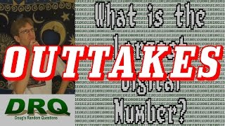 Outtakes - What is the Largest Digital Number?