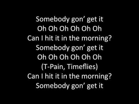 Timeflies - Somebody Gon Get It ft. T-Pain Lyrics