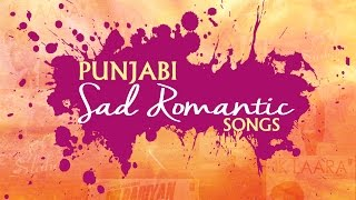 Latest Punjabi Songs 2016 | Punjabi Sad Romantic Songs | Jukebox