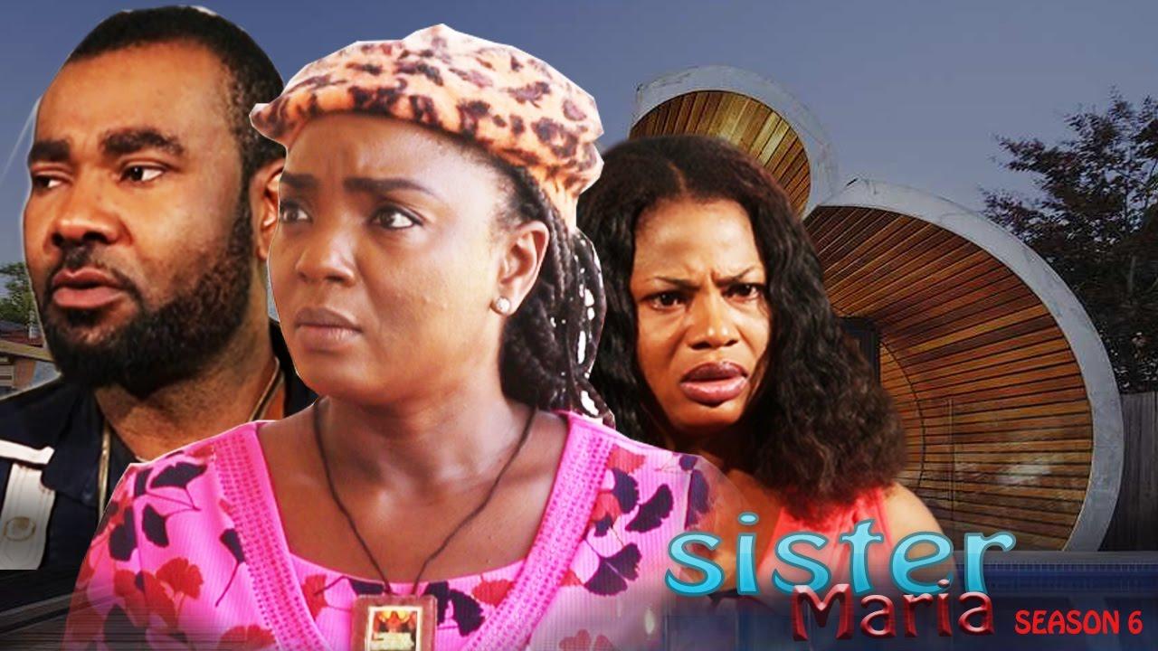 Download Sister Maria Season 6  - 2016 Latest Nigerian Nollywood Movie