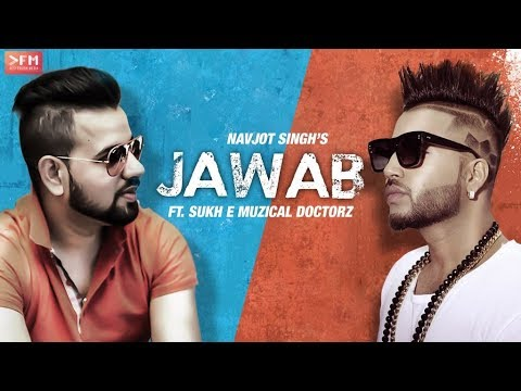 Sukhe Musical Doctorz: Jawab (Official Video) Navjot Singh | New Song 2017