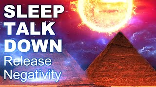 Sleep Talk Down, Release Negativity, Deep State of Relaxation, with Sleep Music & Affirmations