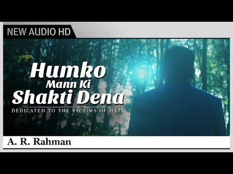 Humko Mann Ki Shakti Dena - A.R. Rahman | Tribute to Victims of 2008
