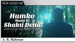 Humko Mann Ki Shakti Dena - A.R. Rahman | Tribute to Victims of 2008