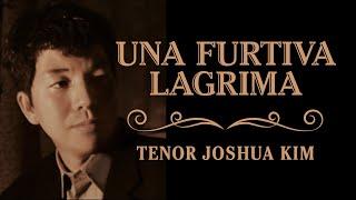Una furtiva lagrima (남몰래 흐르는 눈물 - 사랑의 묘약 - 도니제티) Tenor Joshua Kim