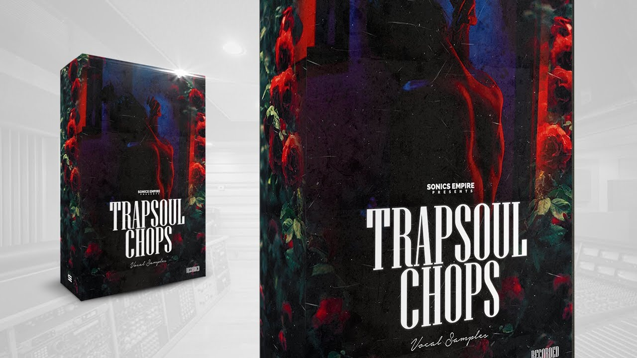 Vocal Samples 'Trapsoul Chops' For Trap/Soul Beats | Sonics Empire