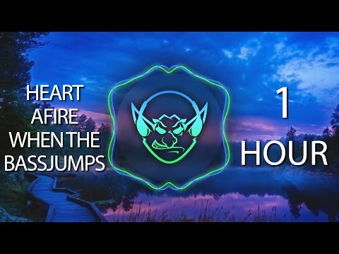 Heart Afire When The Bassjumps (Goblin Mashup) 【1 HOUR】