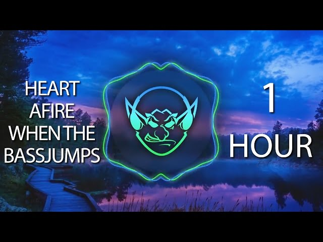 Heart Afire When The Bassjumps (Goblin Mashup) ?1 HOUR?