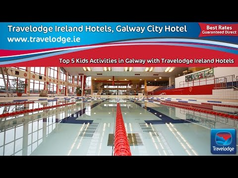 Travelodge Galway City Hotel and Top 5 Kids Activities in Galway