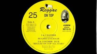 "10"" Hughie Izachaar/Reggae On Top All Stars - I&I Father/Dub"