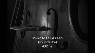 Music to fall asleep: Cello at 432 Hz (soundalike)