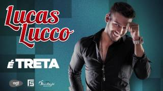 Lucas Lucco  - É treta (Lançamento 2013)