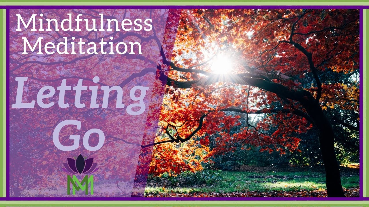 20 Minute Mindfulness Meditation For Letting Go Symbolism Of Fall